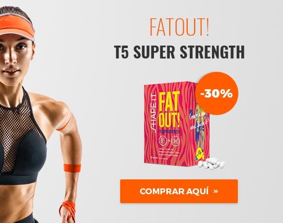 FatOut! T5 Super Strength